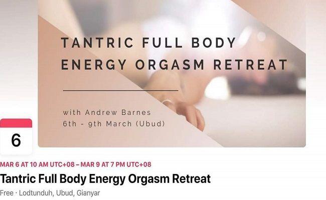 yoga, kelas orgasme, andrew barnes, guru tantra, Tantric, Full Body, Energy Orgasm Retreat, polsek ubud, gianyar bali, lodtunduh, pro kontra, polemik,